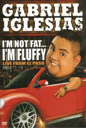 Gabriel Iglesias: I'm Not Fat... I'm Fluffy