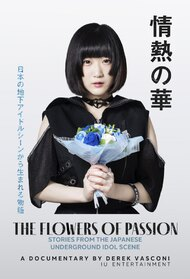 The Flowers of Passion: Stories from the Underground Japanese Idol Scene