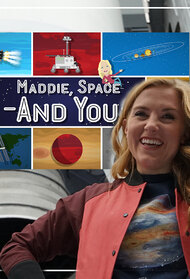 Maddie, Space and You