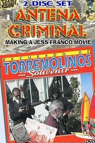 Antena Criminal: Making a Jess Franco Movie
