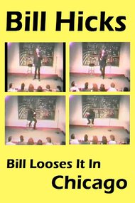 Bill Hicks: Bill Loses it in Chicago