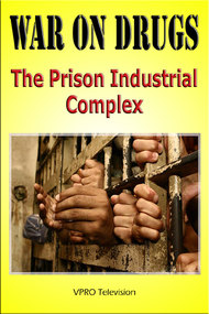 War on Drugs: The Prison Industrial Complex