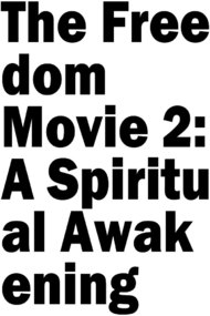 The Freedom Movie 2: A Spiritual Awakening