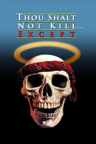 Thou Shalt Not Kill... Except