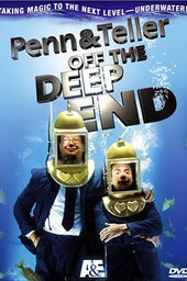 Penn and Teller: Off the Deep End