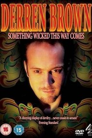 Derren Brown: Something Wicked This Way Comes