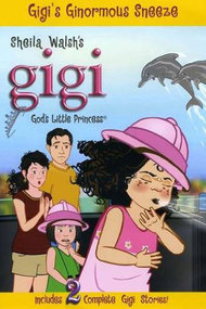 Gigi, God's Little Princess: Gigi's Ginormous Sneeze