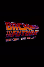 Back to the Future: Making the Trilogy