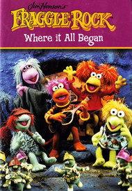 Fraggle Rock Where It All Began