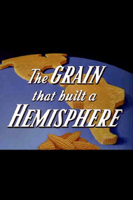 The Grain That Built a Hemisphere