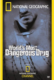 Worlds Most Dangerous Drug
