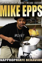 Mike Epps: Inappropriate Behavior