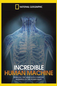 National Geographic: Incredible Human Machine