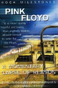Pink Floyd: A Momentary Lapse of Reason (Rock Milestones)