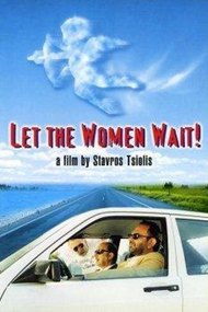 Let the Women Wait!