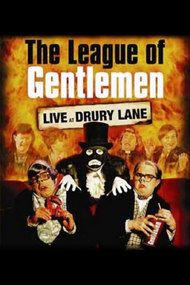 The League of Gentlemen: Live at Drury Lane