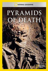 National Geographic: Pyramids of Death