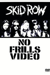 Skid Row: No Frills Video