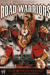 Road Warriors: The Life & Death of the Most Dominant Tag-Team in Wrestling History