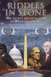 Secret Mysteries of America's Beginnings Volume 2: Riddles in Stone - The Secret Architecture of Washington D.C.