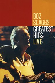 Boz Scaggs: Greatest Hits Live