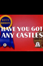 Have You Got Any Castles?