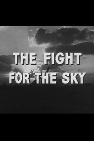 The Fight for the Sky