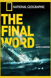Titanic: The Final Word