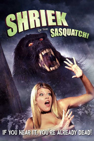 Shriek of the Sasquatch!