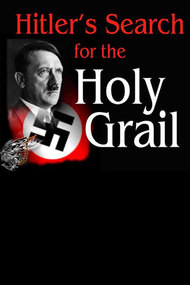 Hitler's Search for the Holy Grail