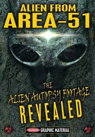 Alien from Area 51: The Alien Autopsy Footage Revealed