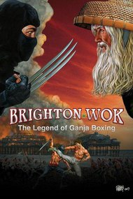 Brighton Wok: The Legend of Ganja Boxing
