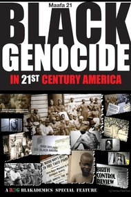 Maafa 21: Black Genocide in the 21st Century