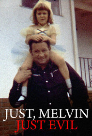 Just, Melvin: Just Evil