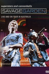 Savage Garden: Superstars and Cannonballs - Live and on Tour in Australia