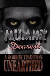 Mummy Dearest: A Horror Tradition Unearthed