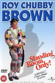 Roy Chubby Brown: Standing Room Only