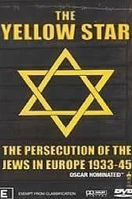 The Yellow Star: The Persecution of the Jews in Europe - 1933-1945
