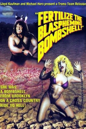 Fertilize the Blaspheming Bombshell!