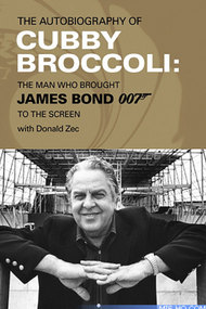 Cubby Broccoli: The Man Behind Bond