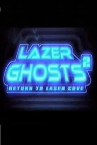 Lazer Ghosts 2: Return to Laser Cove