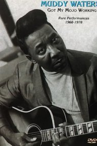 Muddy Waters - Got My Mojo Working - Rare Performances 1968-1978