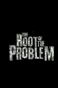 The Root of the Problem