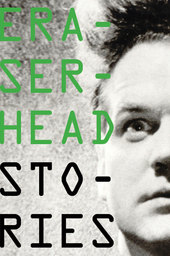 Eraserhead Stories