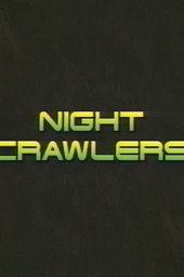 Night Crawlers