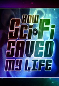 Sci-Fi Saved My Life