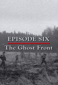 Episode 6 - The Ghost Front (December 1944 - March 1945)
