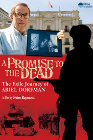 A Promise to the Dead: The Exile Journey of Ariel Dorfman