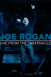 Joe Rogan: Live from the Tabernacle