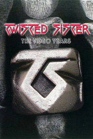 Twisted Sister: The Video Years